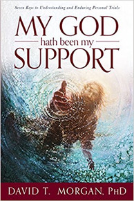 My God Hath Been My Support: Seven Keys to Understanding and Enduring Personal Trials (Paperback) *
