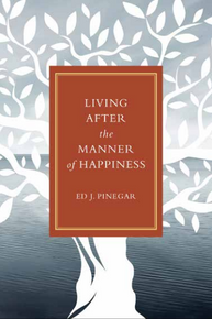 Living after the Manner of Happiness (Paperback) *
