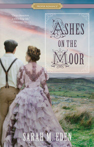 A Proper Romance:  Ashes on the Moor (Paperback)*