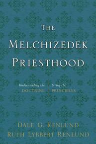 The Melchizedek Priesthood Understanding the Doctrine, Living the Principles (Unabridged Book on CD) *