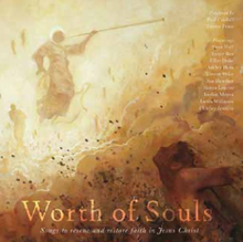 Worth of Souls:  Songs to Rescue and Restore Faith in Jesus Christ (Music CD) *