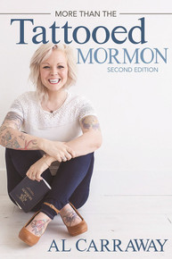 More than the Tattooed Mormon: The Story of Al Carraway in Her Own Words Second Edition  (Paperback) *