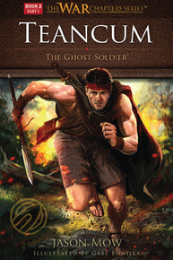 The War Chapters: Teancum, The Ghost Soldier, Book 2 Part 1 (Paperback)