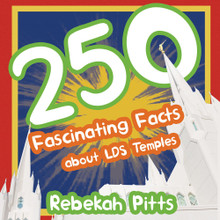 250 Fascinating Facts about LDS Temples (Paperback)