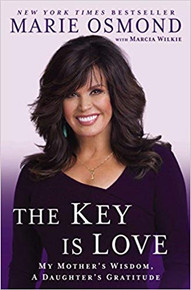The Key Is Love: My Mother's Wisdom, A Daughter's Gratitude (Paperback) *