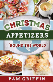 Christmas Appetizers 'Round the World - Pamphlet * (Paperback) While Supplies Last
