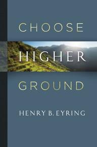 Choose Higher Ground *