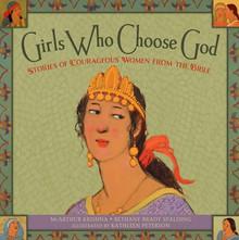 Girls Who Choose God (Hardcover) *