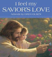 I Feel My Savior's Love (Board Book) *