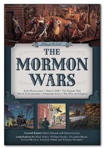 History of the Saints, The Mormon Wars: Early Persecutions, Haun's Mill, Nauvoo War, Johnston's Army, War on Polygamy (Hardcover) *