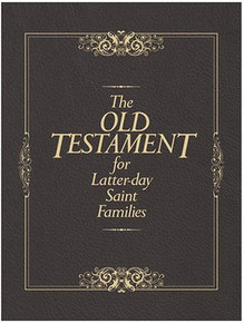 The Old Testament for Latter-day Saint Families (Hardcover) *