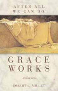 Grace Works (Paperback) *