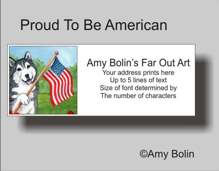 """Proud To Be American"" Alaskan Malamute Address Labels"
