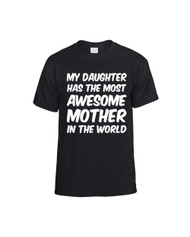 Mothers day My daughter has an awesome mother Women T-Shirts