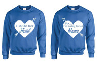 I stole her heart, so i'm stealing his last name valetine day couples gifts Sweatshirt