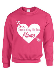 So... I'm stealing his last name  valentines day women sweatshirt