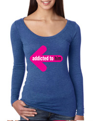 Addicted to him women Tri Blend Long Sleeve Scoop valentines day gift