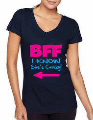 I know she is crazy BFF (Best friends forever) Women T shirts