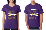 He's the Man But She's the boss couples Tshirts valentine