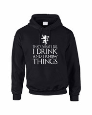Adult Hoodie That What I Do I Drink And I Know Things White