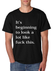 Men's T Shirt Beginning To Look A Lot Like F**k Cool Tee