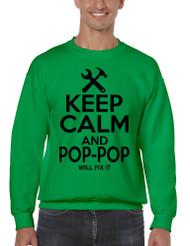 Men's Sweatshirt Keep Calm Pop Pop Will Fix It Papa Gift Idea Top