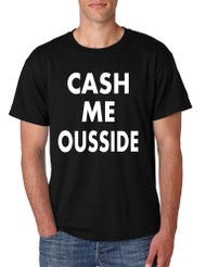 Men's T Shirt Cash Me Ousside Cool Popular Tee Shirt