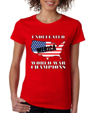Women's T Shirt Undefeated World War Champions Love USA