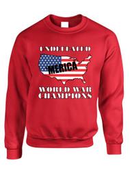 Adult Sweatshirt Undefeated World War Champions Love USA