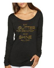Women's Shirt Eat Glitter For Breakfast Shine All Day
