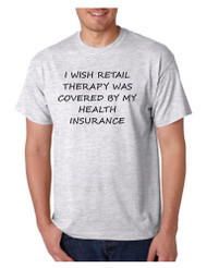 Men's T Shirt Retail Therapy Covered Insurance Humor Funny Tee