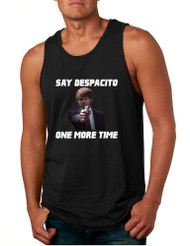 Men's Tank Top Say Despacito One More Time Funny Popular Top