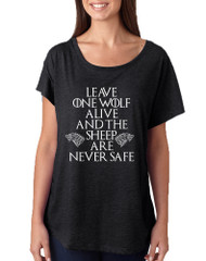 Women's Dolman Leave One Wolf Alive Sheep Are Never Safe