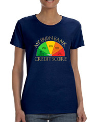Women's T Shirt My Iron Bank Credit Score Lannister Tee