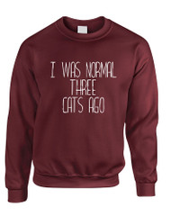 Adult Sweatshirt I Was Normal 3 Cats Ago Love Pets Cute Top