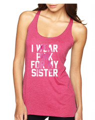 Women's Tank Top I Wear Pink For My Sister October Awareness