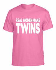 Real Women Make Twins gift T-shit