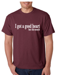 Men's T Shirt I Got A Good Heart But This Mouth Humor Funny Tshirt