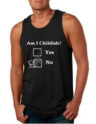 Men's Tank Top Am I Childish Funny Top Humor Saying Joke Gift