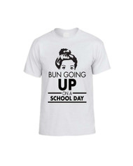 BUN GOING UP ON A SCHOOL DAY Women T-Shirts