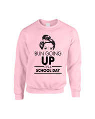 BUN GOING UP ON A SCHOOL DAY Women Sweatshirt