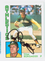 Tom Burgmeier AUTOGRAPH 1984 Topps #33 Athletics 