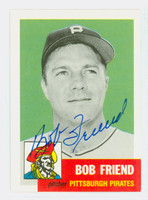 Bob Friend AUTOGRAPH Topps 1953 Archives Pirates 