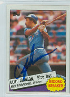 Cliff Johnson AUTOGRAPH 1985 Topps #4 Blue Jays Record Breaker 