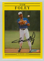 Tom Foley AUTOGRAPH 1991 Fleer Expos 