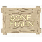 Gone Fishn' Sign
