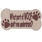 What part of WOOF don't you understand? Laser Die Cut