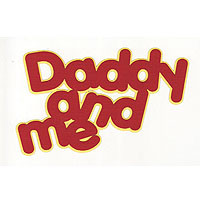 Daddy and Me 2 Color Laser Die Cut