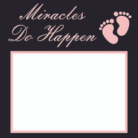 Miracles do Happen Pink - 6x6 Overlay