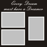 Every Dream must have a Dreamer - 12x12 Overlay